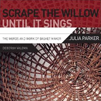 Scrape_Willow_Until_It_Sings_Words_Work_Julia_Parker