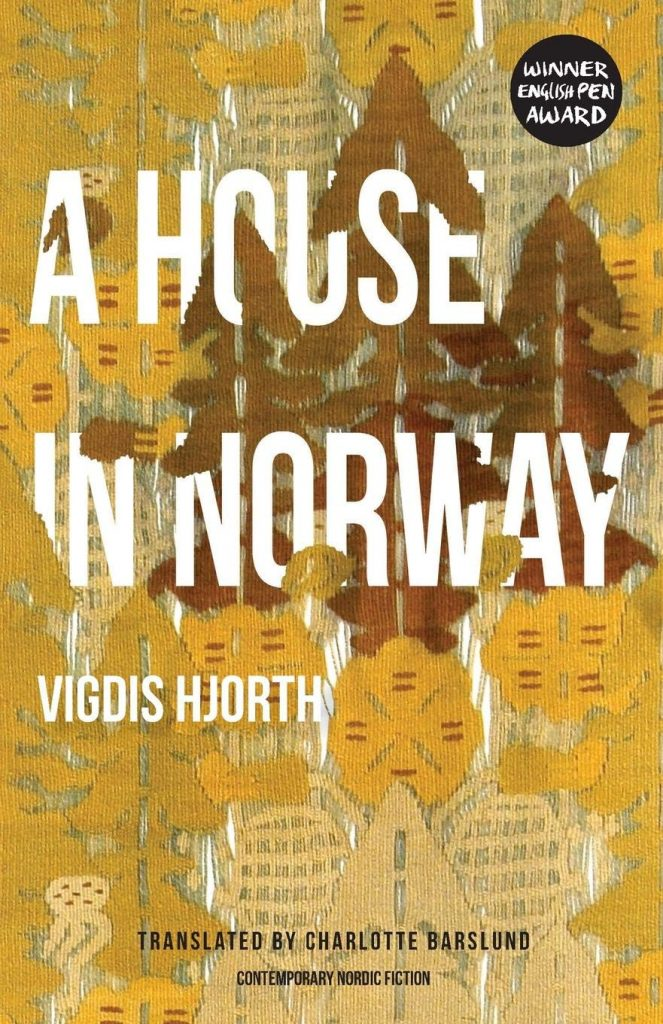 A House in Norway by Vigdis Hjorth