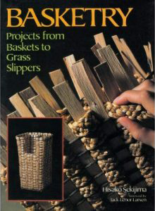 Basketry: Projects from Baskets to Glass Slippers