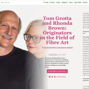 Interview with Tom Grotta and Rhonda Brown: Originators in the Field of Fibre Art. TL Magazine